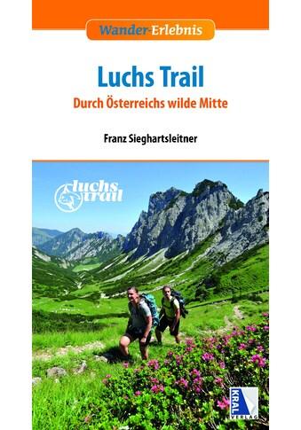 Buch »Luchstrail - Nationalpark Kalkalpen / Franz Sieghartsleitner, Lorenz... kaufen