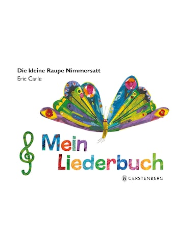 Buch »Die kleine Raupe Nimmersatt - Mein Liederbuch / Kristina Filthaut, Eric Carle« kaufen