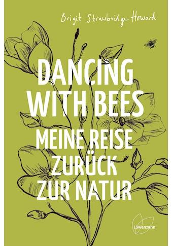 Buch »Dancing with Bees / Brigit Strawbridge Howard, Dirk Höfer« kaufen