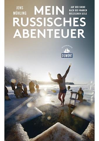 Buch »Mein russisches Abenteuer (DuMont Reiseabenteuer) / Jens Mühling« kaufen