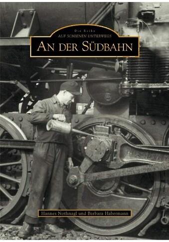 Buch »An der Südbahn / Hannes Nothnagl, Barbara Habermann« kaufen