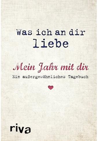 Buch »Was ich an dir liebe - Mein Jahr mit dir / Alexandra Reinwarth« kaufen