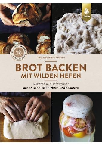 Buch »Brot backen mit wilden Hefen / Taro Hoshino, Mayumi Hoshino« kaufen