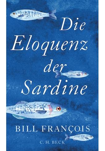 Buch »Die Eloquenz der Sardine / Bill Francois, Frank Sievers« kaufen