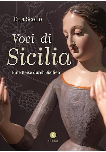 Buch »Voci di Sicilia / Etta Scollo, Antonio Maria (Fotogr.) Storch, Klaudia Ruschkowski« kaufen