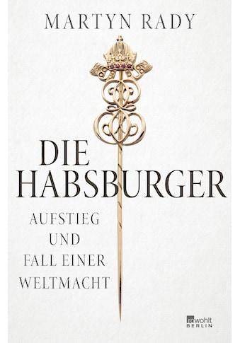 Buch »Die Habsburger / Martyn Rady, Henning Thies« kaufen
