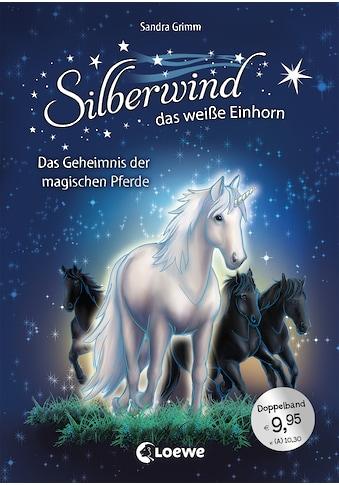 Buch »Silberwind, das weiße Einhorn - Das Geheimnis der magischen Pferde / Sandra... kaufen