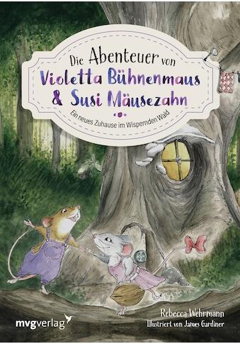 Buch »Die Abenteuer von Violetta Bühnenmaus und Susi Mäusezahn / Rebecca Wehrmann« kaufen