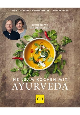 Buch »Heilsam kochen mit Ayurveda / Dietrich Grönemeyer, Volker Mehl« kaufen