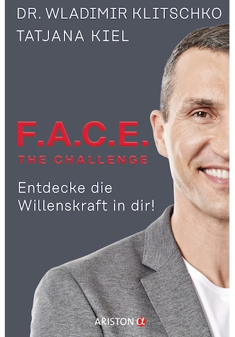 Buch »F.A.C.E. the Challenge / Wladimir Klitschko, Tatjana Kiel« kaufen