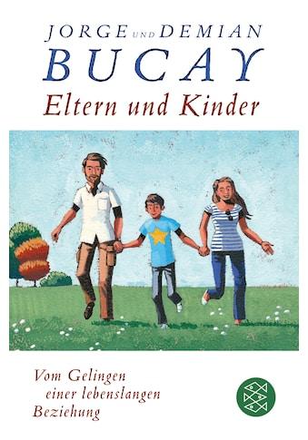 Buch »Eltern und Kinder / Jorge Bucay, Demián Bucay, Lisa Grüneisen« kaufen