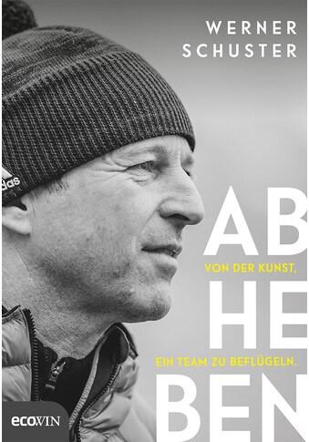 Buch »Abheben / Werner Schuster, Oskar Handow, Gregor Schlierenzauer« kaufen