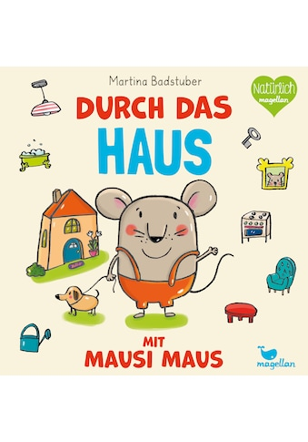 Buch »Durch das Haus mit Mausi Maus / Martina Badstuber, Martina Badstuber« kaufen