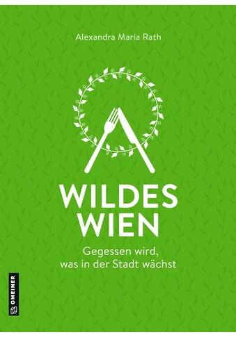 Buch »Wildes Wien / Alexandra Rath« kaufen