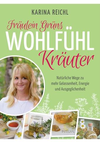 Buch »Fräulein Grüns Wohlfühl-Kräuter / Karina Reichl« kaufen