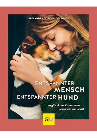 Buch »Entspannter Mensch - entspannter Hund... / Alexandra Wischall-Wagner« kaufen