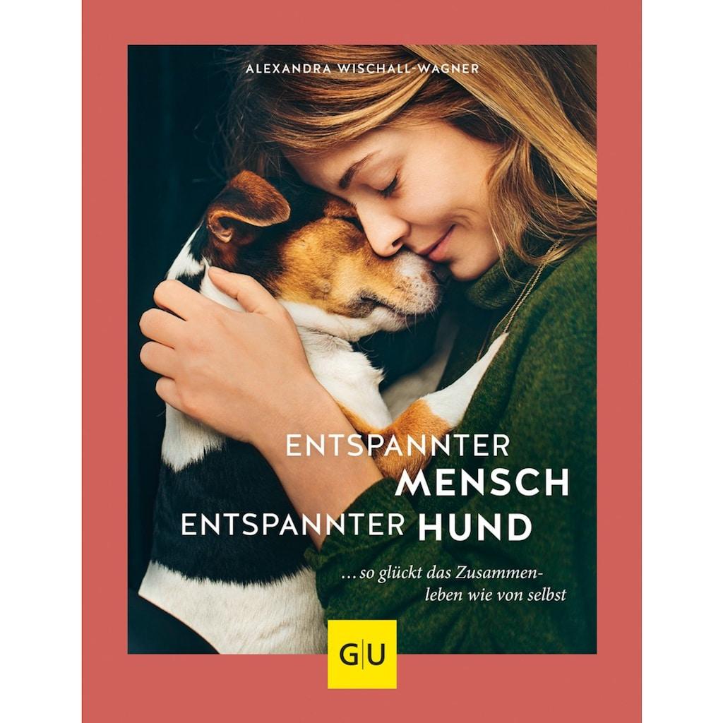 Buch »Entspannter Mensch - entspannter Hund... / Alexandra Wischall-Wagner«