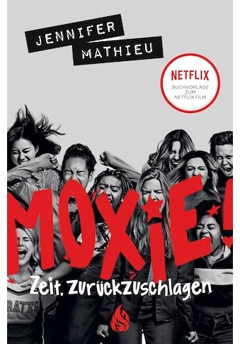 Buch »Moxie. Zeit, zurückzuschlagen / Jennifer Mathieu, Alice Jakubeit« kaufen