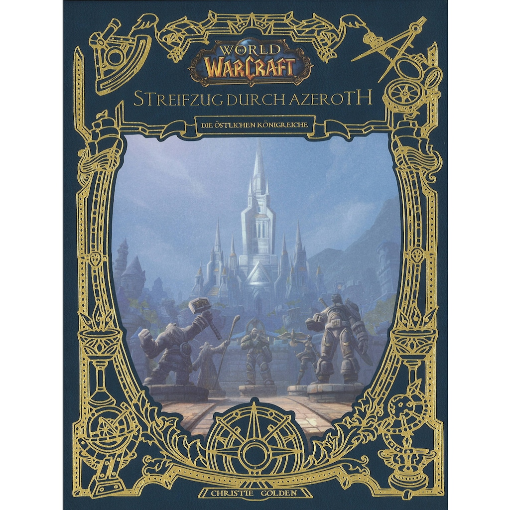 Buch »World of Warcraft: Streifzug durch Azeroth / Christie Golden, Tobias Toneguzzo, Andreas Kasprzak«
