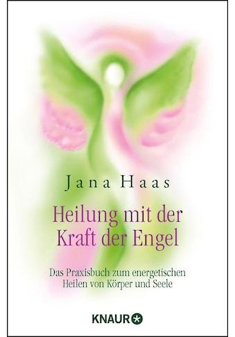 Buch »Heilung mit der Kraft der Engel / Jana Haas, Wulfing von Rohr« kaufen