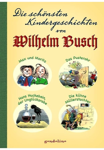 Buch »Die schönsten Kindergeschichten von Wilhelm Busch / Wilhelm Busch, gondolino... kaufen