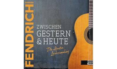 Musik-CD »ZWISCHEN GESTERN & HEUTE - / Fendrich,Rainhard« kaufen