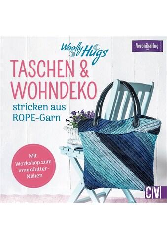 Buch »Woolly Hugs Taschen & Wohn-Deko stricken aus ROPE-Garn / Veronika Hug« kaufen