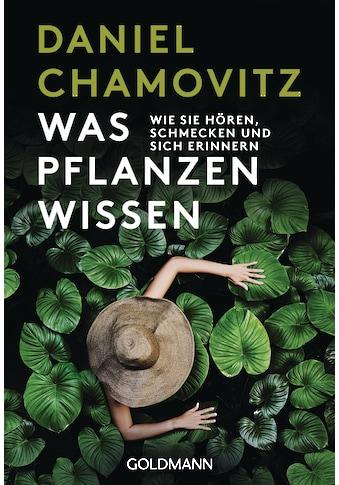 Buch »Was Pflanzen wissen / Daniel Chamovitz« kaufen