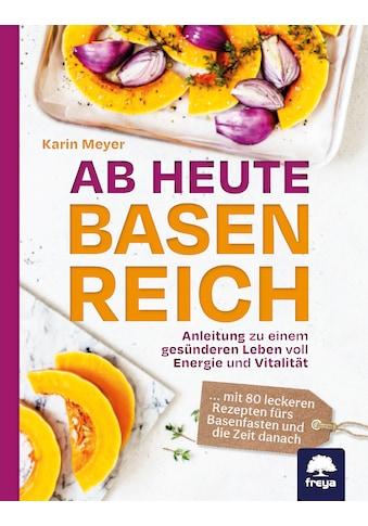 Buch »Ab heute basenreich / Karin Meyer« kaufen