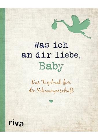 Buch »Was ich an dir liebe, Baby / Alexandra Reinwarth« kaufen