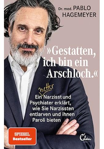 Buch »»Gestatten, ich bin ein Arschloch.« / Pablo Hagemeyer« kaufen