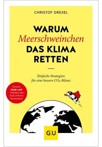 Buch »Warum Meerschweinchen das Klima retten / Christof Drexel« kaufen