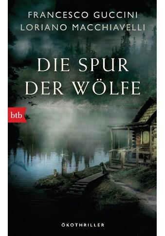 Buch »Die Spur der Wölfe / Francesco Guccini, Loriano Macchiavelli, Christiane v.... kaufen