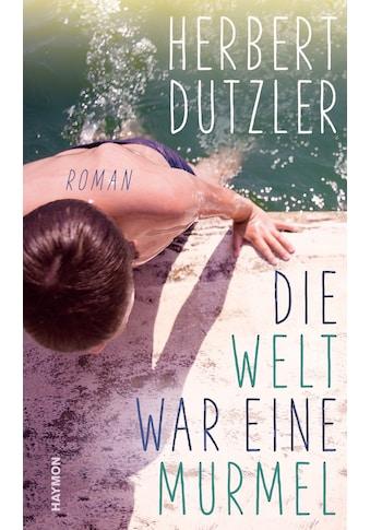 Buch »Die Welt war eine Murmel / Herbert Dutzler« kaufen