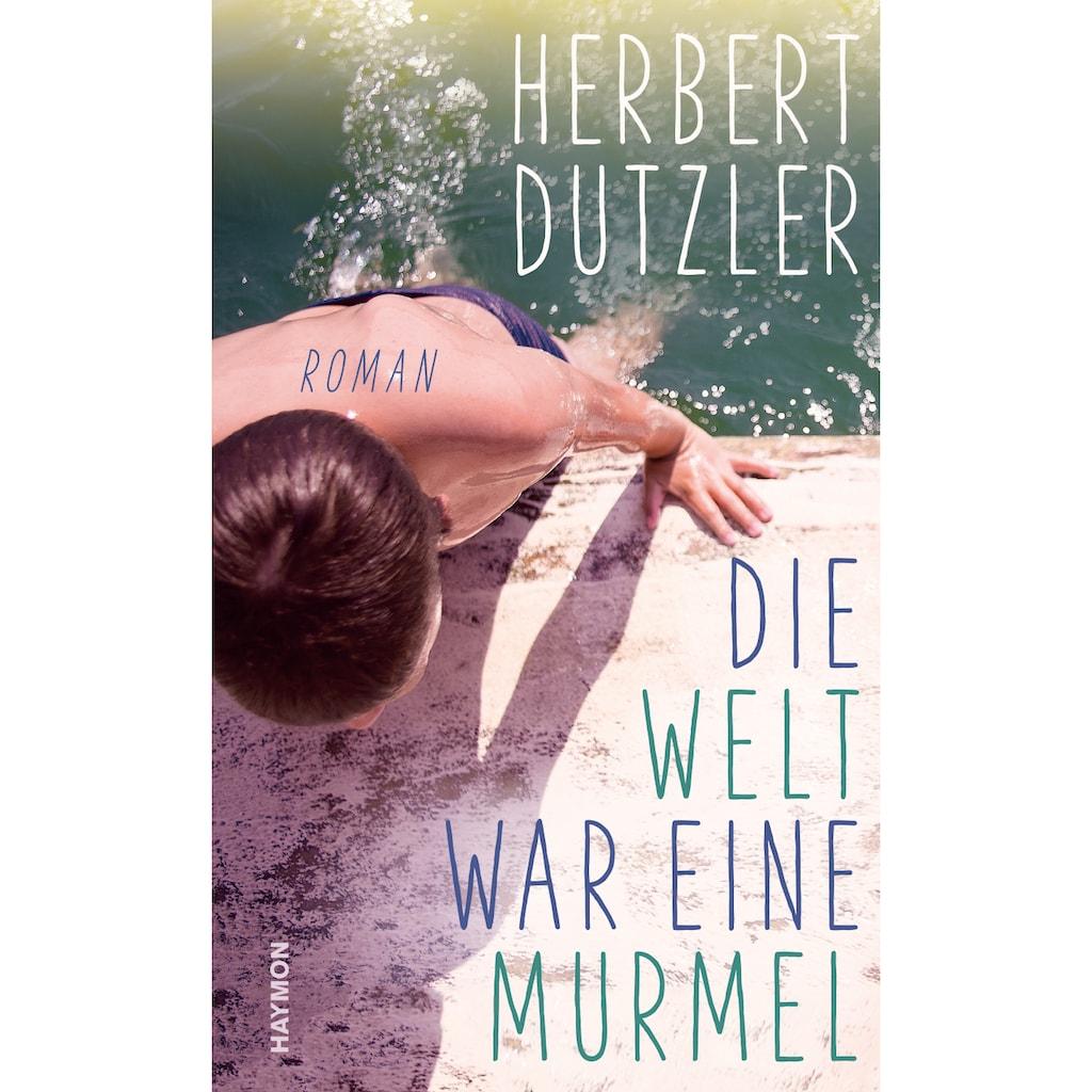 Buch »Die Welt war eine Murmel / Herbert Dutzler«
