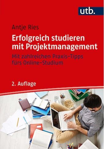 Buch »Erfolgreich studieren mit Projektmanagement / Antje Ries« kaufen