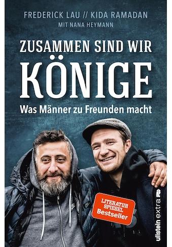 Buch »Zusammen sind wir Könige / Kida Ramadan, Frederick Lau, Nana Heymann« kaufen