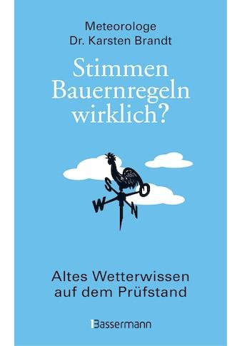 Buch »Stimmen Bauernregeln wirklich? Altes Wetterwissen auf dem Prüfstand / Karsten... kaufen