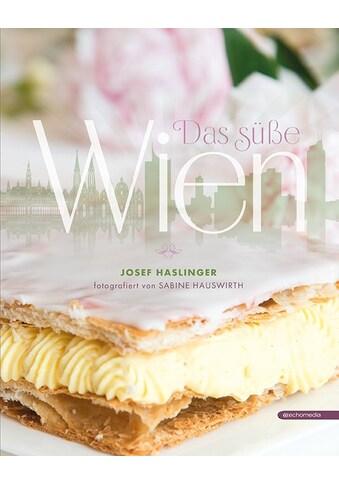 Buch »Das süße Wien / Josef Haslinger, Sabine Hauswirth« kaufen
