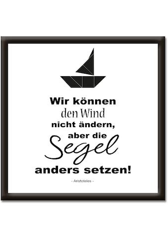 Artland Wandbild »Wind nicht ändern, Segel anders setzen«, Sprüche & Texte, (1 St.) kaufen
