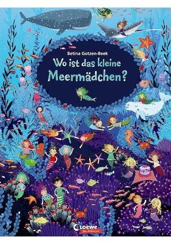 Buch »Wo ist das kleine Meermädchen? / Loewe Von Anfang An, Loewe Wimmelbücher, Betina... kaufen