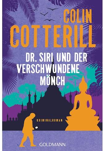 Buch »Dr. Siri und der verschwundene Mönch / Colin Cotterill, Thomas Mohr« kaufen