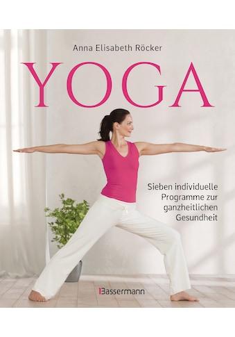 Buch »Yoga. Sieben individuelle Programme zur ganzheitlichen Gesundheit / Anna... kaufen