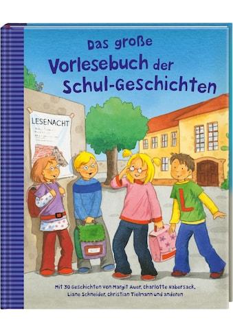Buch »Das große Vorlesebuch der Schul-Geschichten / Diverse, Margit Auer, Charlotte... kaufen