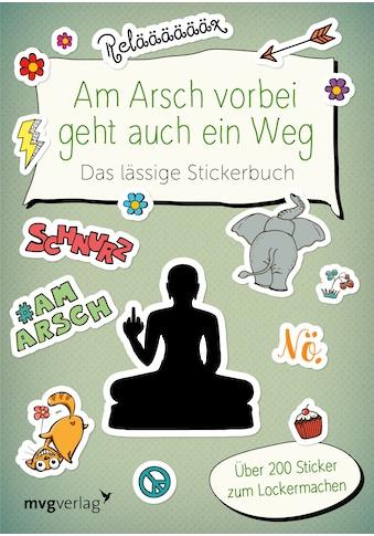 Buch »Am Arsch vorbei geht auch ein Weg - Das lässige Stickerbuch / mvg Verlag« kaufen