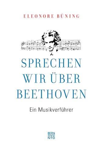 Buch »Sprechen wir über Beethoven / Eleonore Büning« kaufen