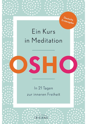 Buch »Ein Kurs in Meditation / Osho, Rajmani H. Müller« kaufen