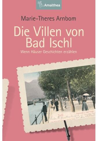 Buch »Die Villen von Bad Ischl / Marie-Theres Arnbom« kaufen