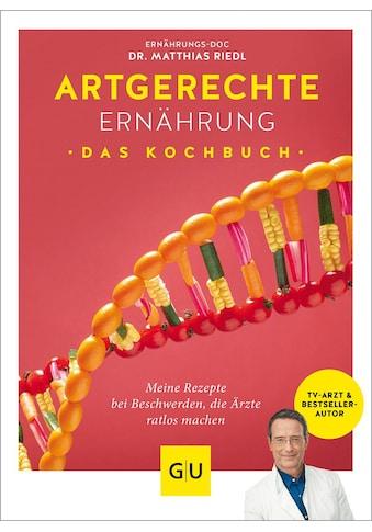 Buch »Artgerechte Ernährung - Das Kochbuch / Matthias Riedl, Anna Cavelius« kaufen