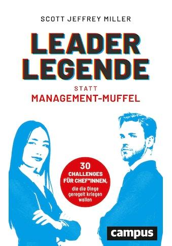 Buch »Leader-Legende statt Management-Muffel / Scott Jeffrey Miller, Jordan T. A.... kaufen
